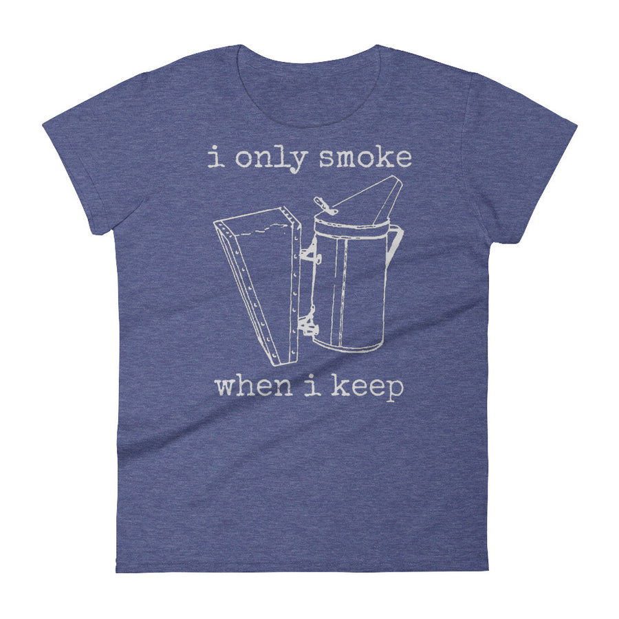 """I Only Smoke When I Keep"" Womens T-Shirt - Classic City Bee Company"