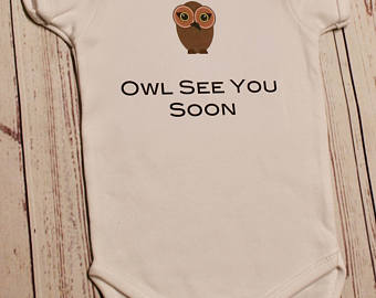 Owl See You Soon baby announcement- Baby Onesie or T-Shirt