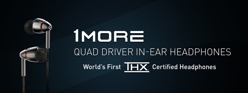 1MORE Quad driver in-ear first ever THX certified headphone
