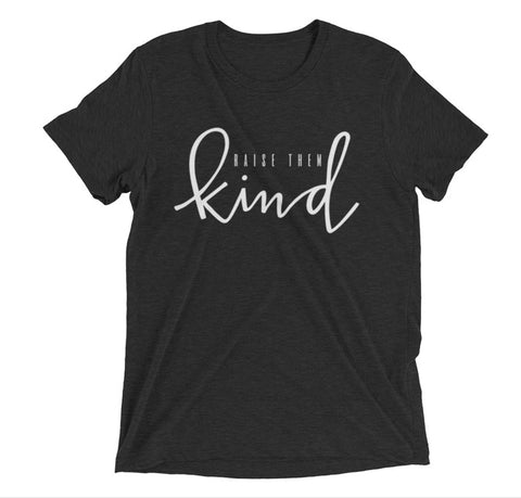 """Raise Them Kind"" Charcoal-Black Tri-Blend - Mama Love Collective"