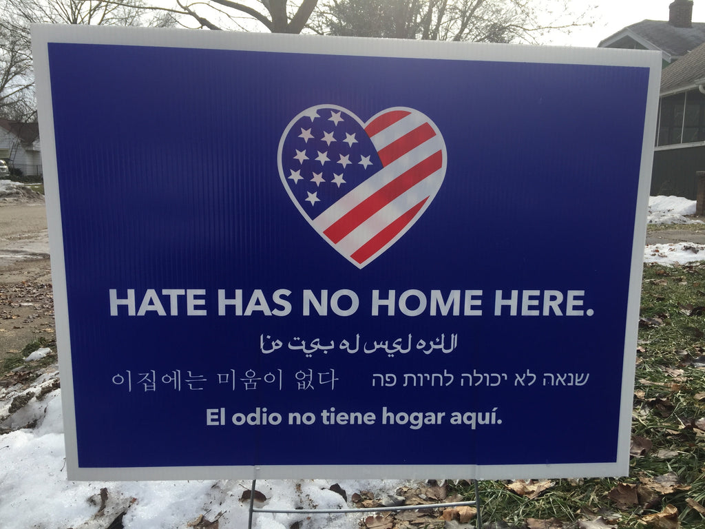 """hate has no home here"" yard sign"