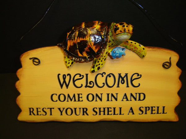 "Turtle ""Come on in and Rest your Shell a Spell"" 8 inch wood Plaque (K-14)"