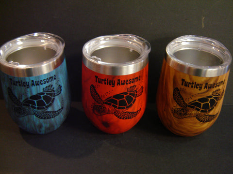 "Turtle Wood Look ""Turtley Awesome"" Stainless Steel 12 oz Wine Cup in 3 different colors (K-6)"