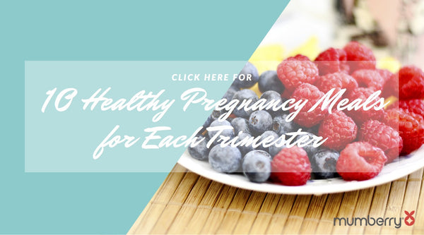 10 Healthy Pregnancy Meals For Each Trimester - Mumberry