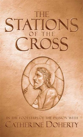 The Stations of the Cross: In the Footsteps of The Passion
