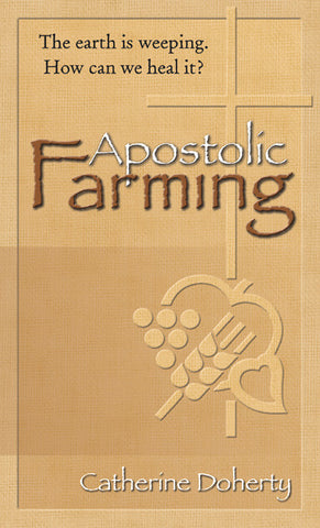 Apostolic Farming: Healing the Earth