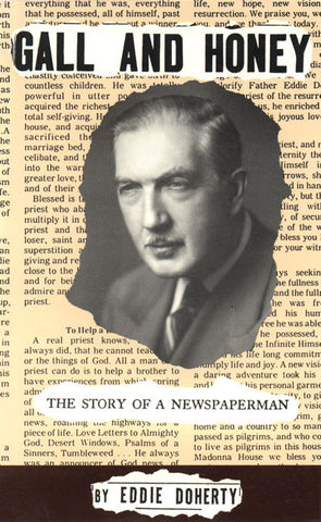 Gall and Honey: The Story of a Newspaperman