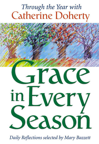 Grace in Every Season: Through the Year with Catherine Doherty