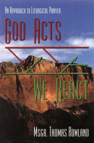 God Acts—We React: An Approach to Liturgical Prayer
