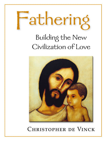 Fathering: Building the New Civilization of Love