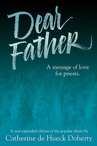 Dear Father: A Message of Love for Priests