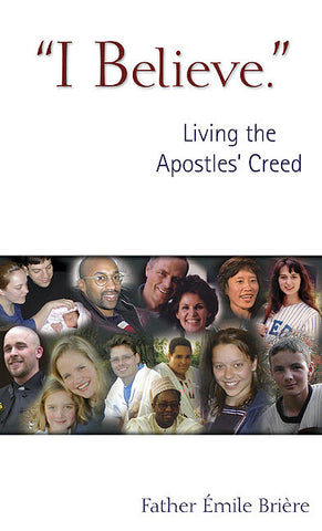 I Believe: Living the Apostles' Creed