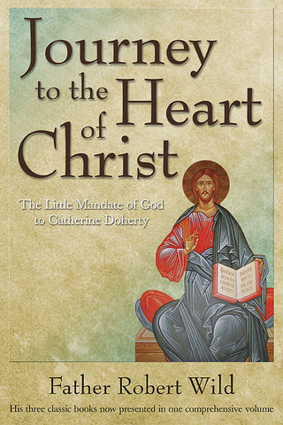 Journey to the Heart of Christ: The Little Mandate of God to Catherine Doherty
