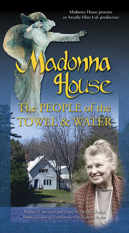 Madonna House: The People of the Towel & Water