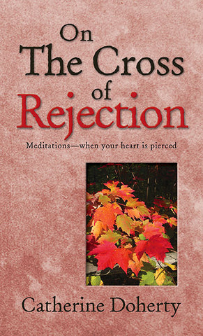 On the Cross of Rejection