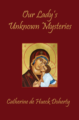 Our Lady's Unknown Mysteries
