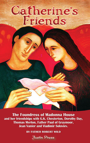Catherine's Friends: The Foundress of Madonna House and Her Friendships