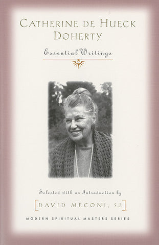 Catherine de Hueck Doherty: Essential Writings—Modern Spiritual Masters