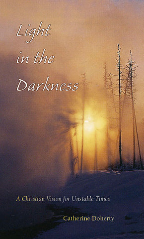 Light in the Darkness: A Christian Vision for Unstable Times