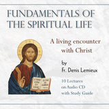 Fundamentals of the Spiritual Life: A Living Encounter With Christ