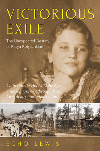 Victorious Exile: The Unexpected Destiny of Katya Kolyschkine