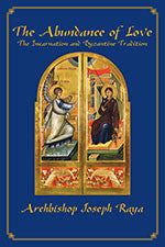 The Abundance of Love: The Incarnation and Byzantine Tradition