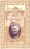 The Life of Catherine de Hueck Doherty