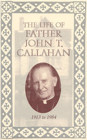 The Life of Father John T. Callahan
