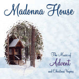 Madonna House: The Music of Advent and Christmas Vespers