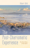 The Post-Charismatic Experience: The New Wave of the Spirit