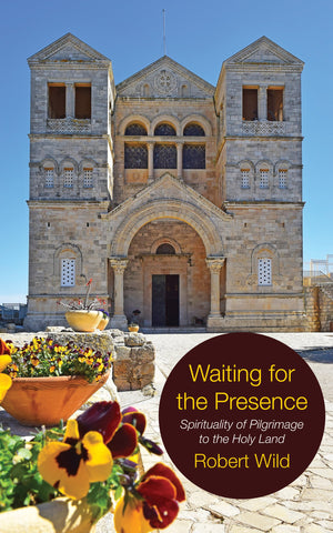 Waiting for the Presence: Spirituality of Pilgrimage to the Holy Land