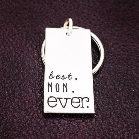 Best Mom Ever Key Chain - Mother's Day - Gift for Moms - Aluminum Key Chain - It Came From the Internet