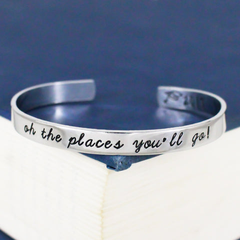 Oh The Places You'll Go! Cuff Bracelet - Graduation Gift - Class of 2017 - Adjustable Aluminum Bracelet - It Came From the Internet