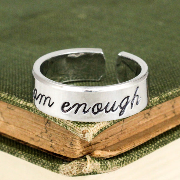I Am Enough Ring - Inspirational Rings - Adjustable Aluminum Cuff Ring Style B - It Came From the Internet