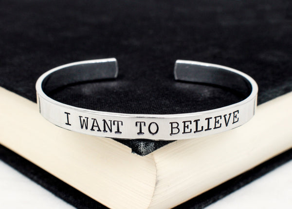I Want To Believe - X Files -  Aluminum Bracelet - It Came From the Internet