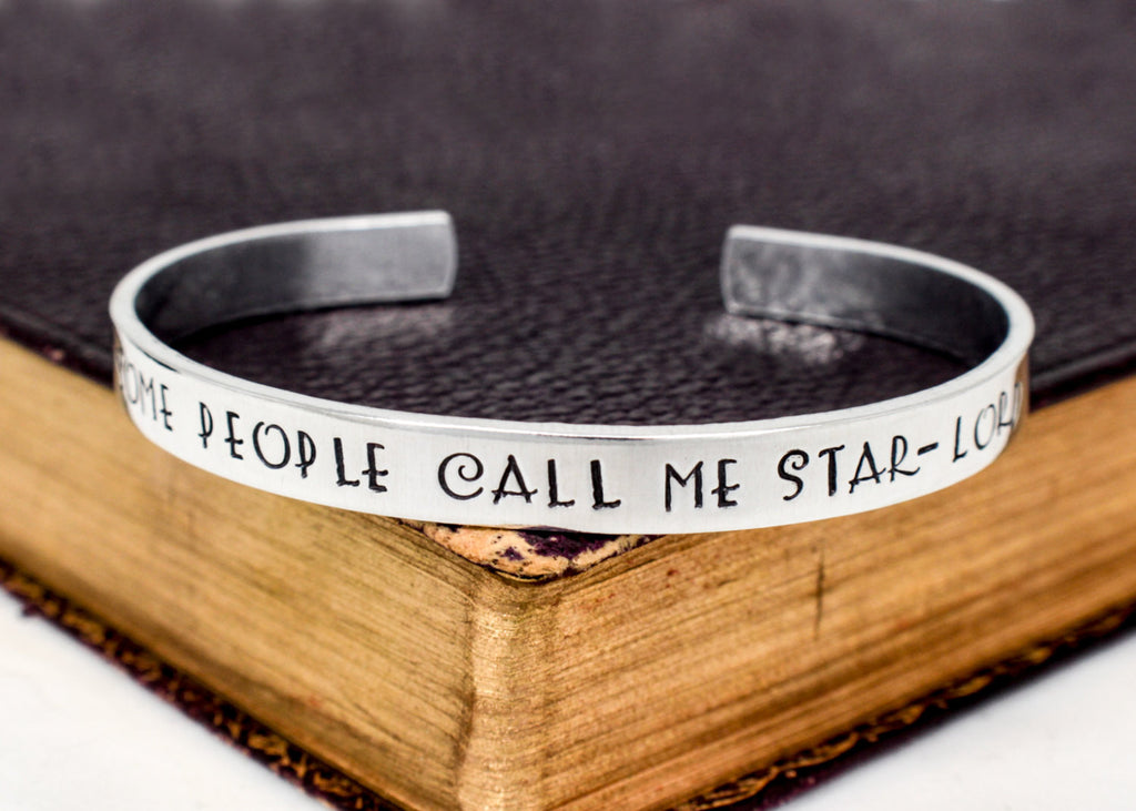 Some People Call Me Star-Lord - Guardians of the Galaxy - Quill -  Adjustable Aluminum Cuff Bracelet