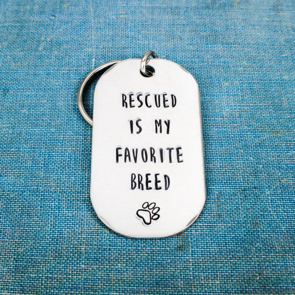 Rescued Is My Favorite Breed - Animal Rescue - Pets - Aluminum Key Chain - It Came From the Internet