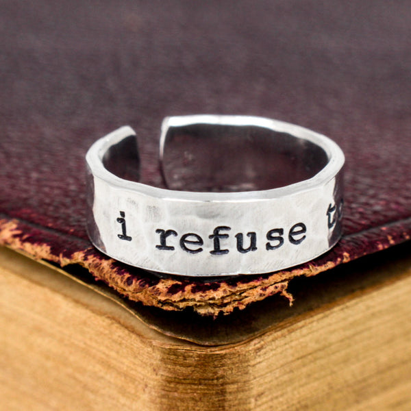 I Refuse to Sink Ring - Affirmation Ring - Aluminum Hand Stamped Ring - It Came From the Internet