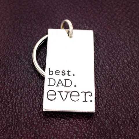 Best Dad Ever Key Chain - Father's Day - Gift for Dads - Aluminum Key Chain - It Came From the Internet