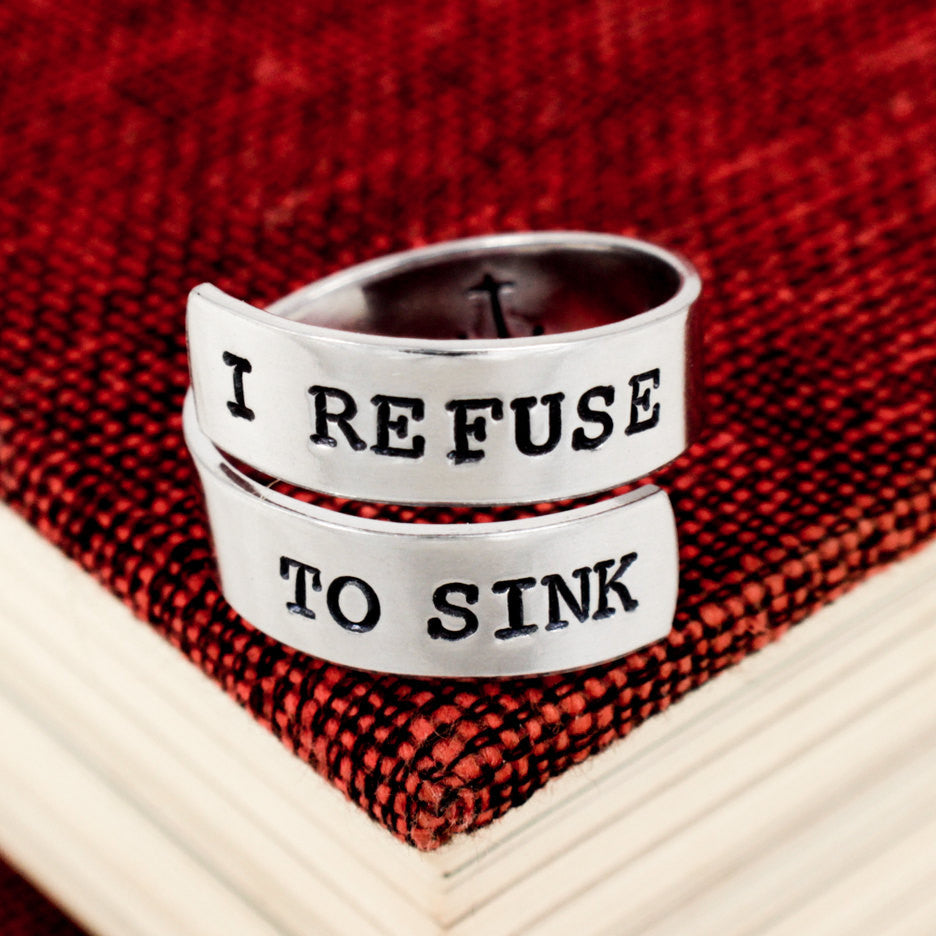 I Refuse to Sink Ring - Anchor Inside - Adjustable Aluminum Wrap Ring - It Came From the Internet