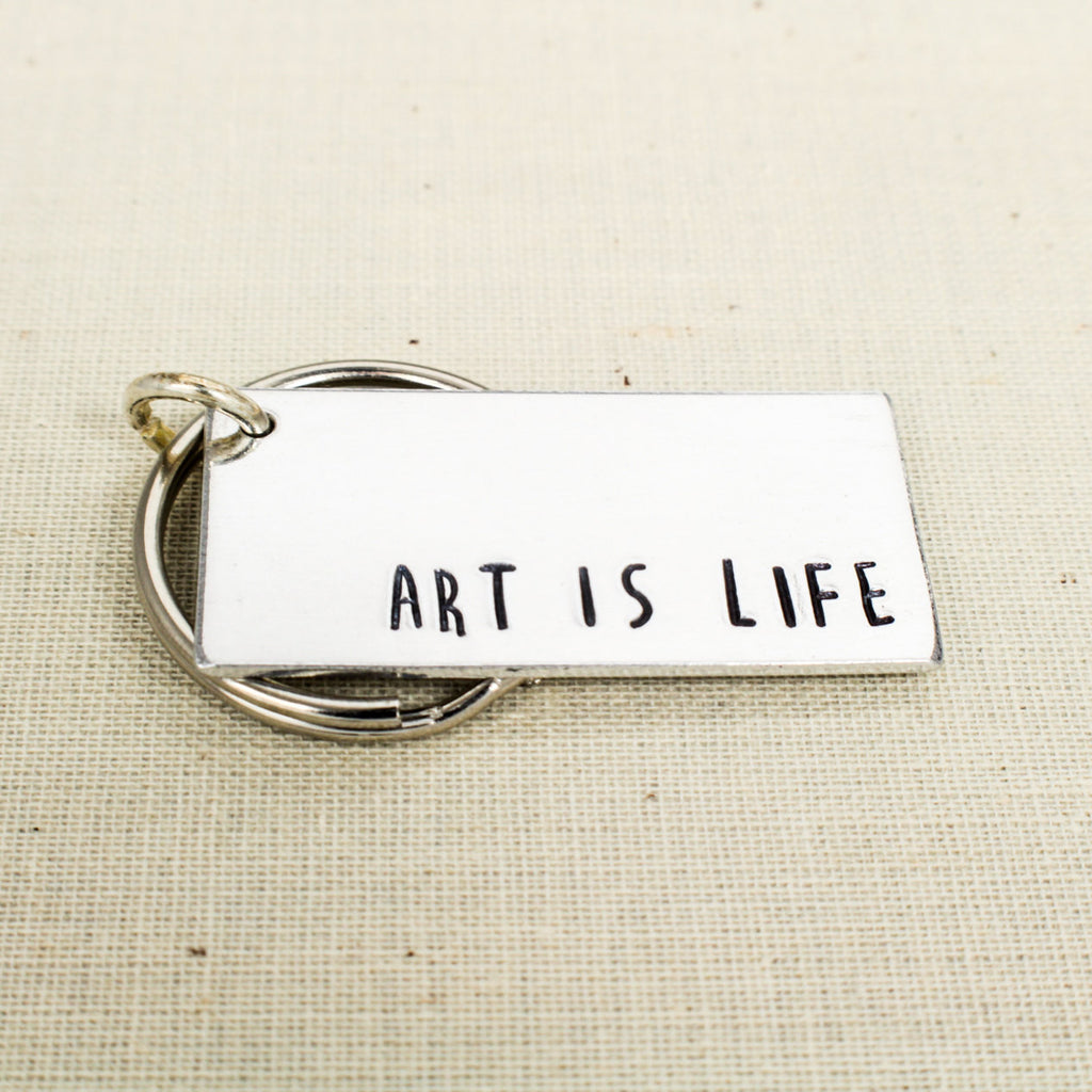 Art Is Life Key Chain - Art - Artist Gift - Aluminum Key Chain - It Came From the Internet