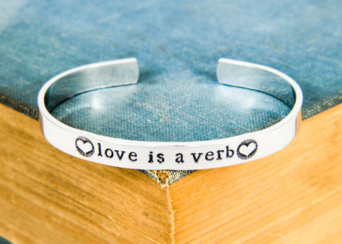 Love is a Verb - Inspirational Quote - Adjustable Aluminum Bracelet - It Came From the Internet