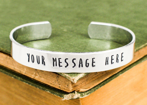 Custom 3/8 inch Bracelet - Personalized Bracelet - Aluminum Bracelet - Hand Stamped Bangle - It Came From the Internet