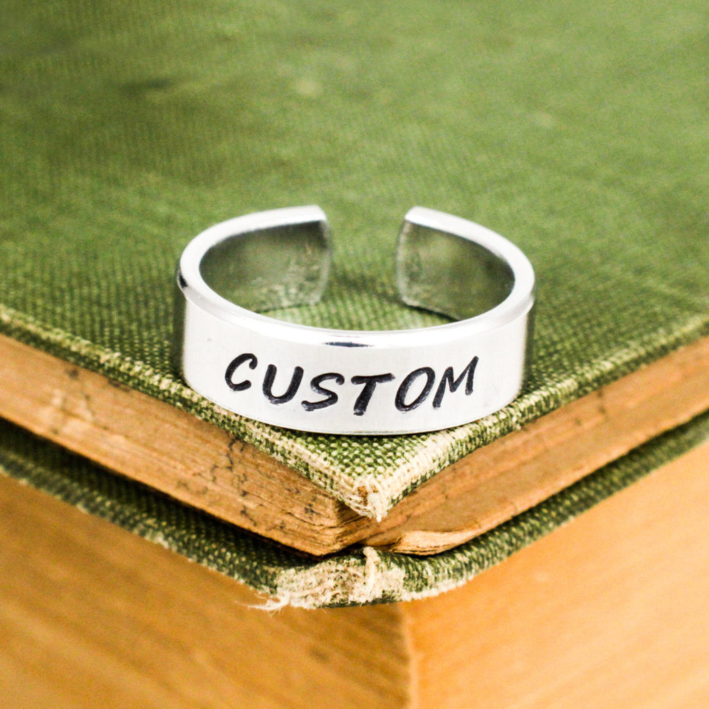 Custom Ring - Personalized Ring - Adjustable Aluminum Ring - Hand Stamped Ring - It Came From the Internet