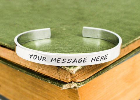 Custom 1/4 inch Bracelet - Personalized Bracelet - Aluminum Bangle - Hand Stamped Bracelet - It Came From the Internet
