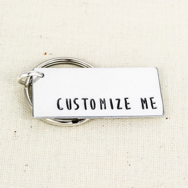 Custom Keychain - Personalized Keychain - Aluminum Keychain - Hand Stamped Keychain - It Came From the Internet