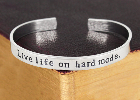Live Life on Hard Mode - Gamer - Video Games - Aluminum Bracelet - It Came From the Internet