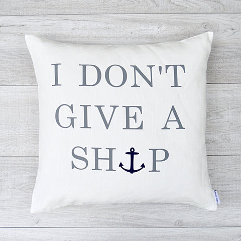 I Don't Give A Ship Pillow