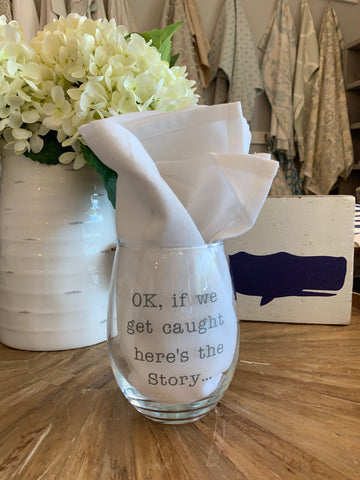 Ok here's the story... Stemless Wine Glasses