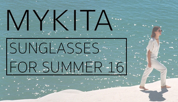 MYKITA Sunglasses for Summer 16